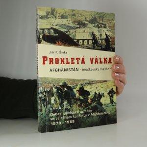 náhled knihy - Prokletá válka. Afghánistán - moskevský Vietnam