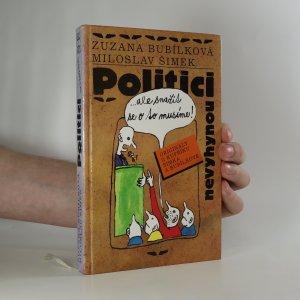náhled knihy - Politici nevyhynou... ale snažit se o to musíme