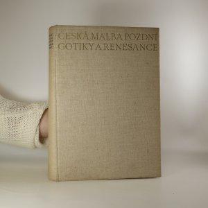 náhled knihy - Česká malba pozdní gotiky a renesance. Deskové malířství 1450-1550