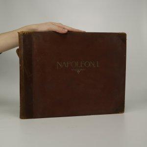 náhled knihy - Napoléon. Illustrations d'après des Peintures, Sculptures, Gravures, Objets, etc., du temps