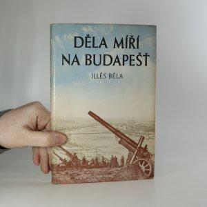 náhled knihy - Děla míří na Budapešť