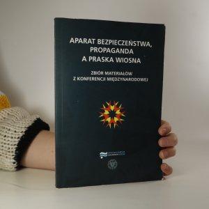 náhled knihy - Aparat bezpieczeństwa, propaganda a Praska wiosna