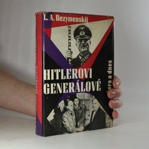 náhled knihy - Hitlerovi generálové včera a dnes
