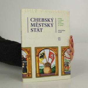náhled knihy - Chebský městský stát. Počátky a vrcholné období do počátku 16. století