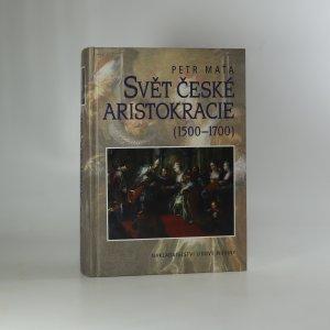 náhled knihy - Svět české aristokracie. 1500-1700.