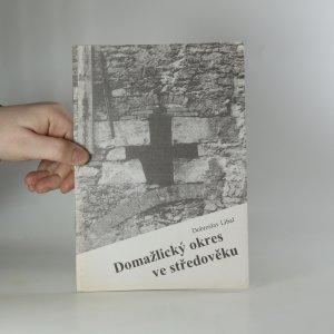 náhled knihy - Domažlický okres ve středověku