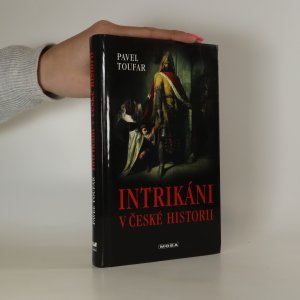 náhled knihy - Intrikáni v české historii. Příběhy lásky, vášně i nenávisti