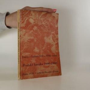náhled knihy - Výstava umění v Čechách XVII - XVIII století 1600 - 1800. Pražské baroko