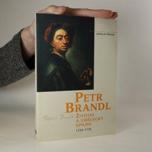 náhled knihy - Petr Brandl. Životní a umělecký epilog. 1725-1735