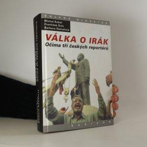 náhled knihy - Válka o Irák. Očima tří českých reportérů