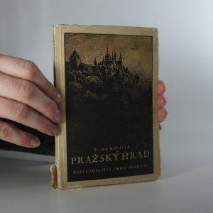 náhled knihy - Pražský hrad. Průvodce pražským hradem. Z dějin hradu