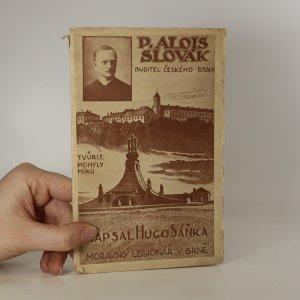 náhled knihy - P. Alois Slovák. Buditel českého Brna - tvůrce Mohyly míru.