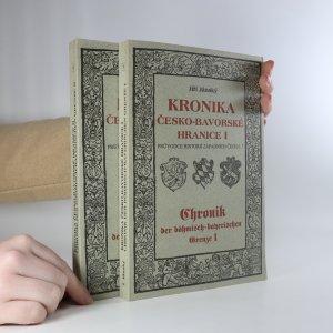 náhled knihy - Kronika česko-bavorské hranice. Díl I a II. (2 svazky)