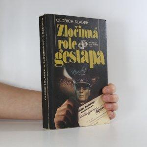 náhled knihy - Zločinná role gestapa. Nacistická bezpečnostní policie v čes. zemích 1938-1945