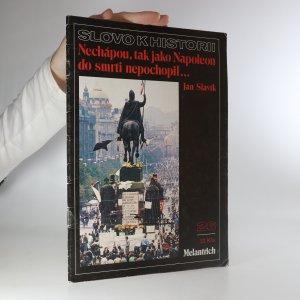 náhled knihy - Slovo k historii. Nechápou, tak jako Napoleon do smrti nepochopil. Ročník 1990. Číslo 26
