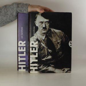 náhled knihy - Hitler. 1889-1936: Hybris. 1936-1945: Nemesis. (2 svazky, komplet)