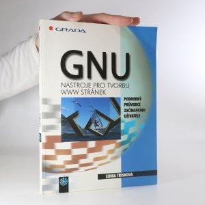 náhled knihy - GNU nástroje pro tvorbu WWW stránek. Podrobný průvodce začínajícího uživatele