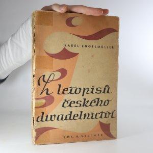 náhled knihy - Z letopisů českého divadelnictví. Kniha první. Úvahy, dojmy a vzpomínky