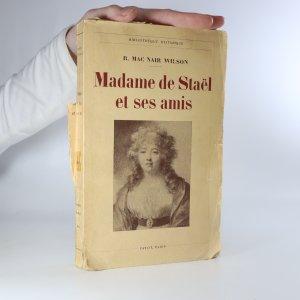 náhled knihy - Madame de Staël et ses amis 1766-1817