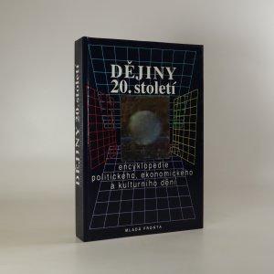 náhled knihy - Dějiny 20. století. Encyklopedie politického, ekonomického a kulturního dění