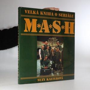 náhled knihy - Velká kniha o seriálu M*A*S*H