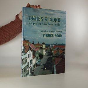 náhled knihy - Okres Kladno na prahu nového milénia, aneb, Kladensko a Slánsko v roce 2000