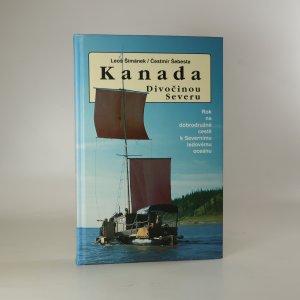 náhled knihy - Kanada - divočinou severu. Rok na dobrodružné cestě k Severnímu ledovému oceánu