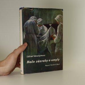 náhled knihy - Lékař Anonymus. Naše zázraky a omyly
