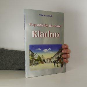 náhled knihy - Vzpomínky na staré Kladno