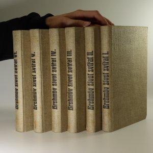 náhled knihy - Brehmův ilustrovaný Život zvířat I.-VI. díl (6 knih v šesti svazcích, komplet)