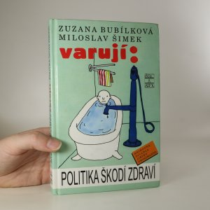náhled knihy - Zuzana Bubílková, Miloslav Šimek varují: Politika škodí zdraví