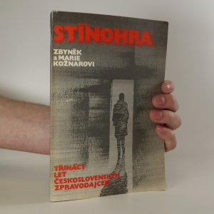 náhled knihy - Stínohra. Třináct let československým zpravodajcem