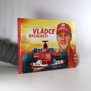 náhled knihy - Michael Schumacher. Vládce rychlosti