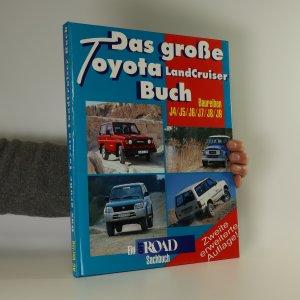 náhled knihy - Das große Toyota LandCruiser Buch. Baureihen J4/J5/J6/J7/J8/J9