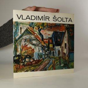 náhled knihy - Vladimír Šolta. Obrazy, kresby, keramika. Výběr z cyklů 1963-1976