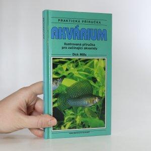 náhled knihy - Akvárium. Ilustrovaná příručka pro začínající akvaristy