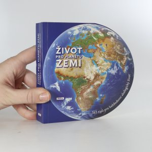 náhled knihy - Život pro planetu Zemi. 365 tipů pro každodenní ekologický život