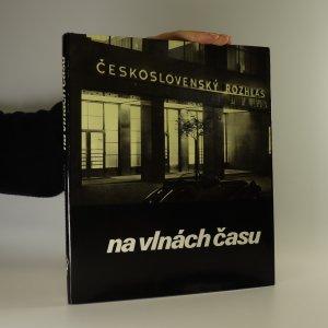 náhled knihy - Československý rozhlas na vlnách času (chybí tiráž)