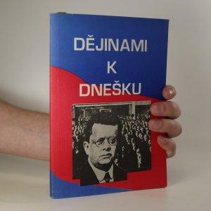 náhled knihy - Dějinami k dnešku. 70 let komunistické strany Československa