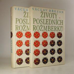náhled knihy - Životy posledních Rožmberků (2 svazky)