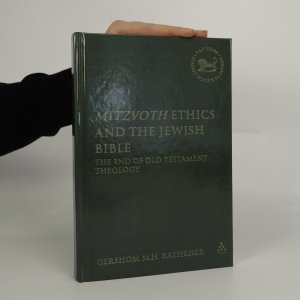 náhled knihy - Mitzvoth ethics and the Jewish Bible. The end of Old Testament theology