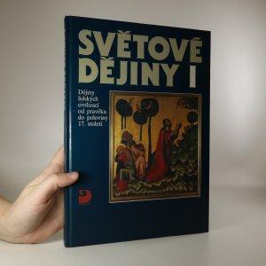 náhled knihy - Světové dějiny. Díl 1, Dějiny lidských civilizací od pravěku do poloviny 17. století