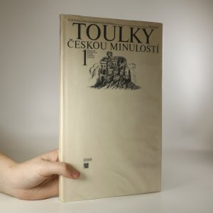 náhled knihy - Toulky českou minulostí. 1 díl, Od nejstarší doby kamenné po práh vrcholného středověku