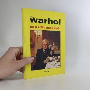 náhled knihy - Andy Warhol. Od A k B a zase zpět