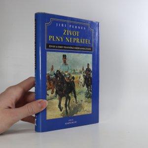 náhled knihy - Život plný nepřátel. Dramatický život a tragická smrt následníka trůnu Františka Ferdinanda d'Este