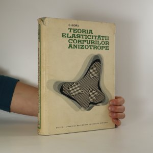 náhled knihy - Teoria elasticitatii corpurilor anizotrope