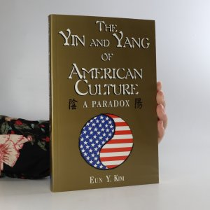 náhled knihy - The Yin and Yang of American Culture