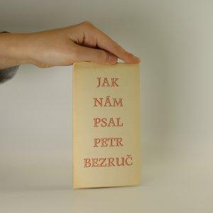 náhled knihy - Jak nám psal Petr Bezruč