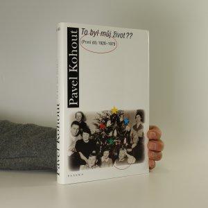 náhled knihy - To byl můj život?? První díl. 1928-1979