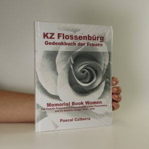 náhled knihy - KZ Flossenbürg. Memorial book women. The female prisoners at concentration camp Flossenbürg and its satellite camps 1943-1945